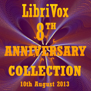 LibriVox 8th Anniversary Collection(7693) by  Various audiobook cover art image on Bookamo