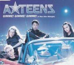 A*Teens - Gimme! Gimme! Gimme! (A Man After Midnight)