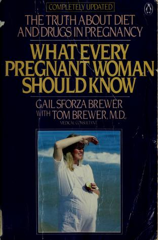 What every pregnant woman should know by Gail Sforza Brewer